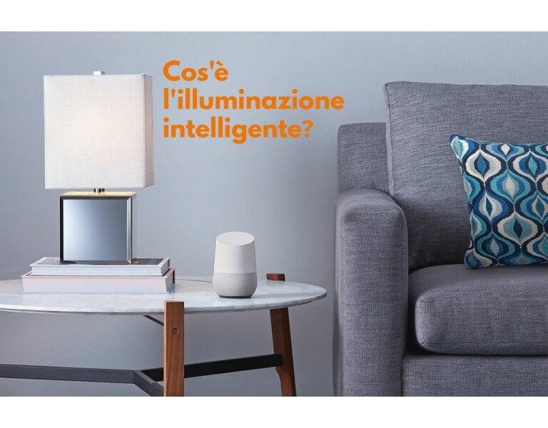 Cos'è l'illuminazione intelligente? Facciamo chiarezza
